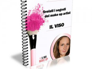 Svelati i Segreti dei Make Up Artist - IL VISO: il mio primo E-book.