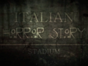 Italian Horror Story- Juventus Stadyum, una storia da incubo