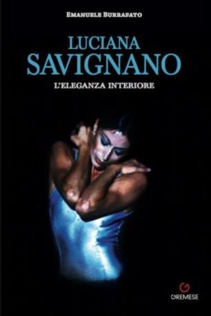 """""""Luciana Savignano. L'eleganza interiore"""" di Emanuele Burrafato"""
