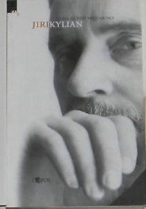 """Jiri Kylian"" di Elisa Guzzo Vaccarino edito da L'Epos, Palermo, 2001"