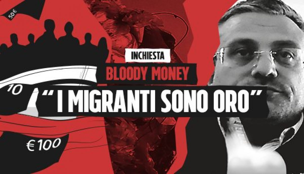 Inchiesta Bloody Money, l'incontro con il signore dei migranti: I ...