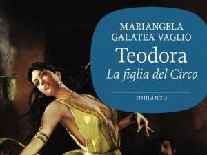 """Teodora"" di Mariangela Galatea Vaglio, la saga di Bisanzio"