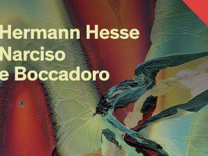 """""""Narciso e Boccadoro"""": il romanzo di Hermann Hesse compie 90"""