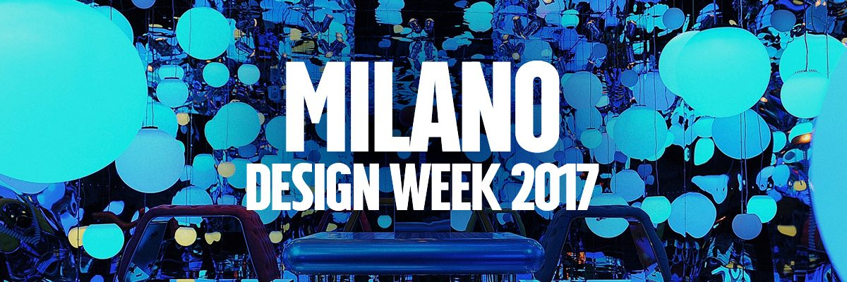 Milano design week 2017 design fanpage for Eventi design milano 2017