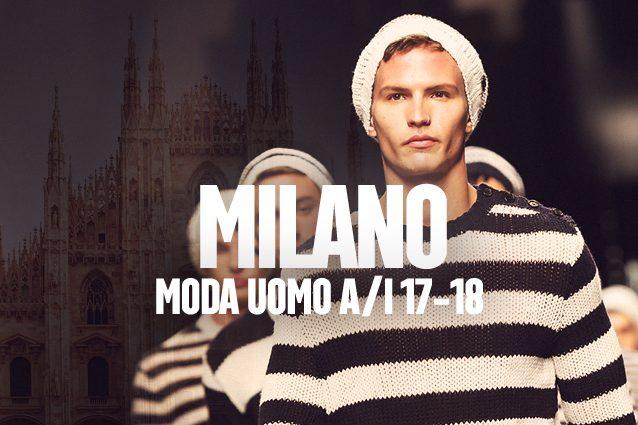 Milano Fashion Week A/I 17-18: gli eventi e il calendario delle sfilate uomo