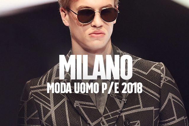 Milano moda uomo p e 2018 le sfilate in calendario e le for Settimana della moda milano 2018