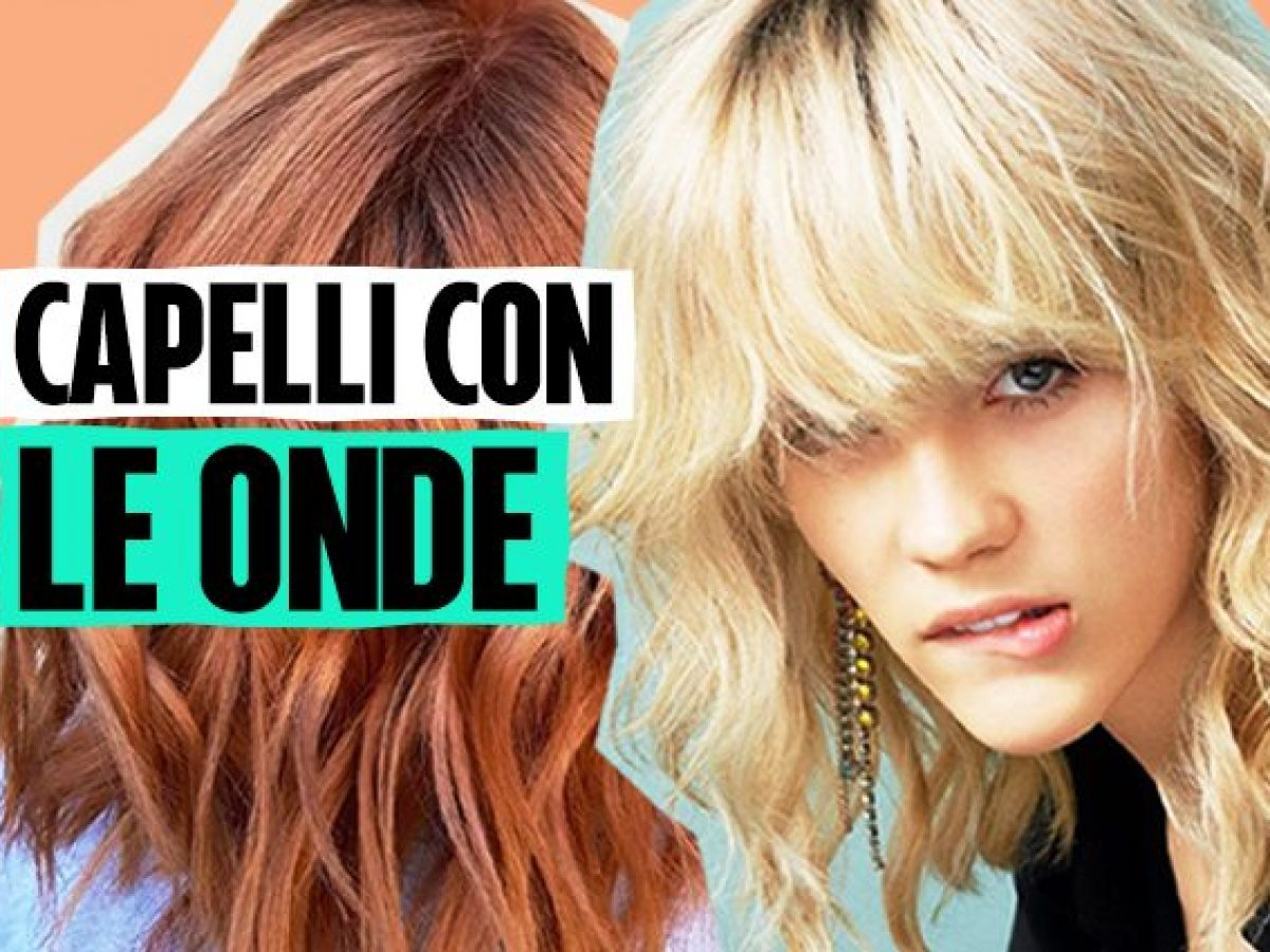 Come Fare Le Onde Ai Capelli Senza Piastra E Ferro Il Metodo Dell Hair Stylist Per Le Beach Waves