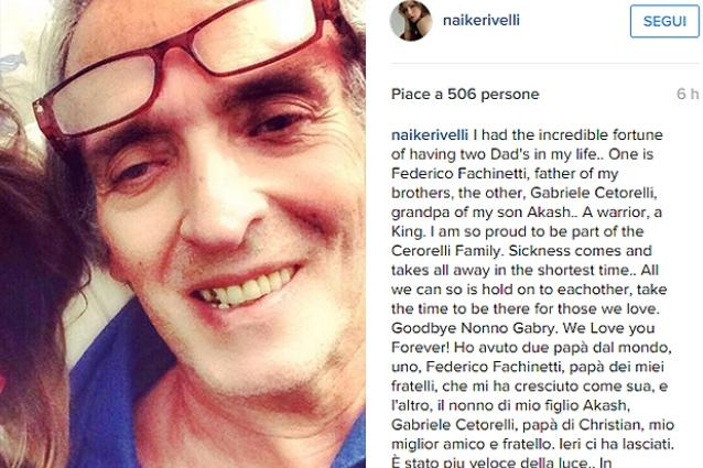 Naike Rivelli piange la morte del suocero, Gabriele Cetorelli era il nonno di suo figlio