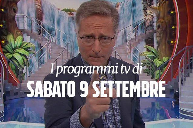 Consigli e programmazione per decidere cosa vedere in tv | Sabato 9 settembre