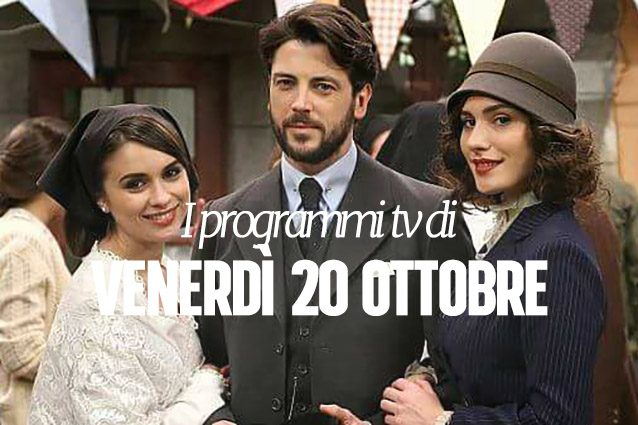 Film e programmi tv di stasera venerd 20 ottobre - Programmi di cucina in tv oggi ...