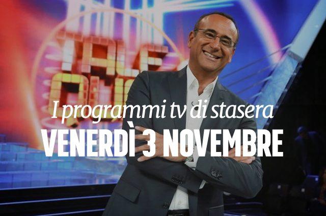 Film e programmi tv di stasera venerd 3 novembre - Programmi di cucina in tv oggi ...