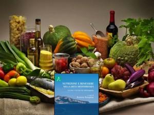 """""""Nutrizione e benessere nella dieta mediterranea"""", il libro che ti farà scoprire ed amare la vera Dieta Mediterranea"""