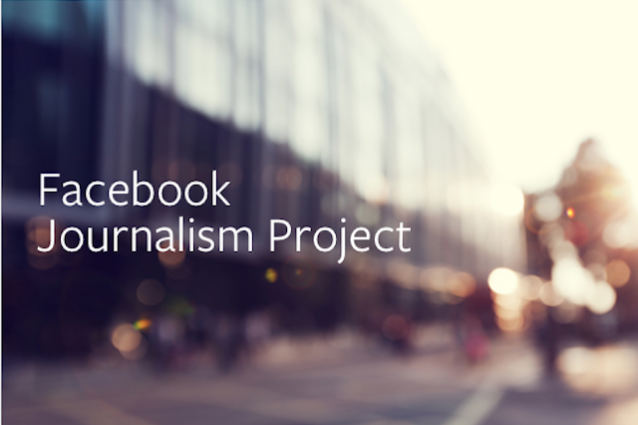 Facebook Journalism Project: il progetto del social network per supportare i giornalisti