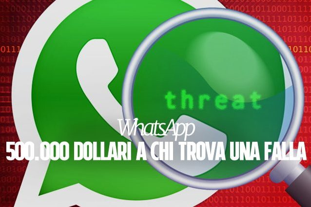 WhatsApp, società informatica offre 500.000 dollari a chi trova una falla di sicurezza nell'app
