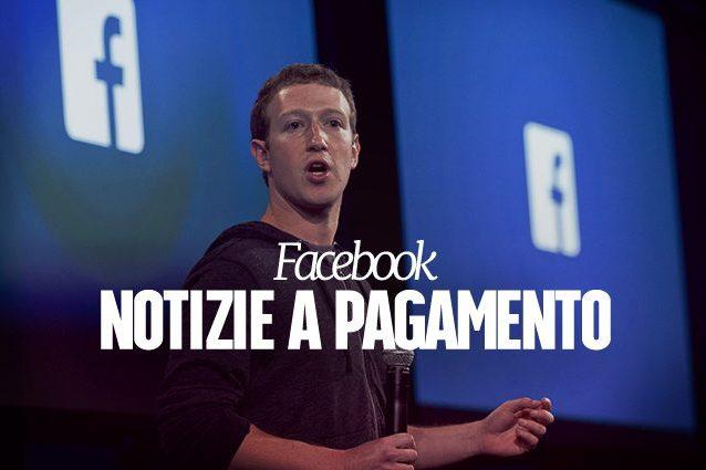 Facebook, Zuckerberg conferma l'arrivo delle notizie a pagamento: ecco come funzionerà