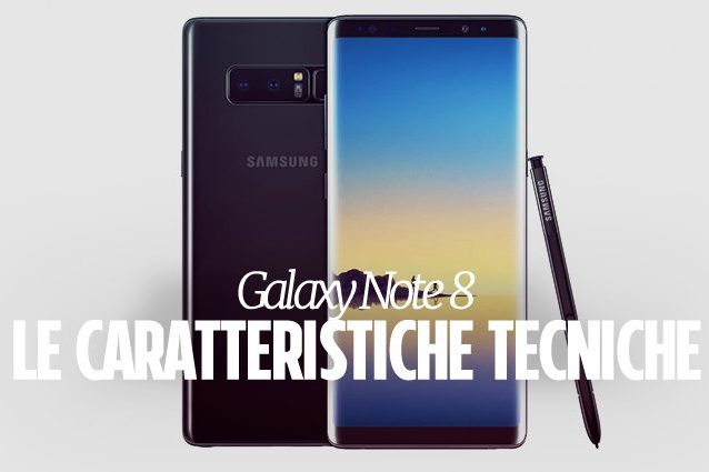 Galaxy note 8 presentato il nuovo phablet samsung le for Nuovo galaxy note 8