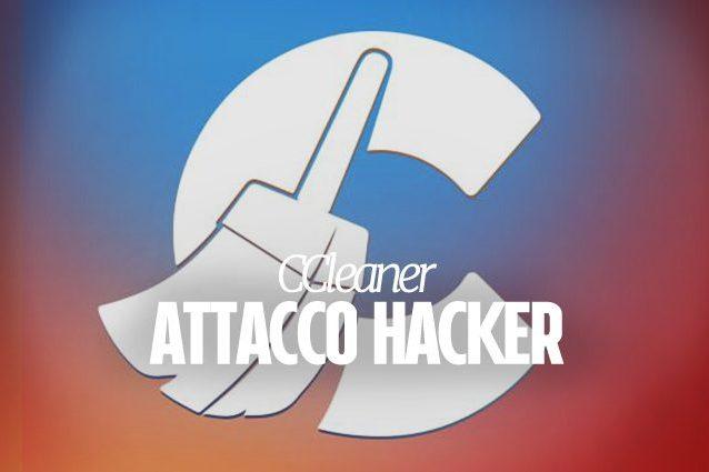 """Attacco hacker contro CCleaner, installa software indesiderati: """"Aggiornatelo subito"""""""