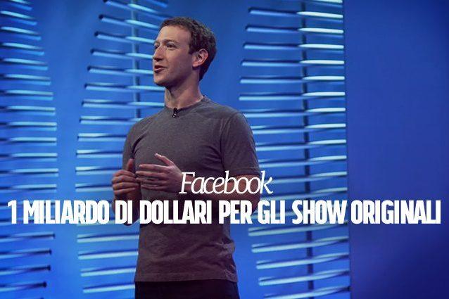 Facebook investe 1 miliardo di dollari per realizzare contenuti video originali