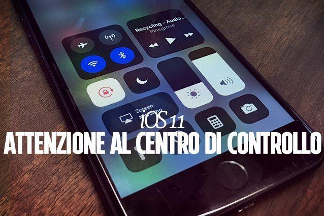iOS 11, il nuovo Centro di Controllo non disattiva completamente WiFi e Bluetooth
