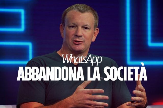 Whatsapp, il fondatore Acton lascia: