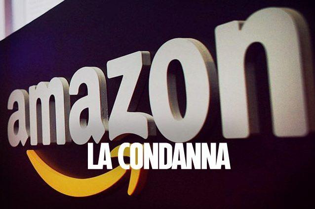 Amazon condannata dall'UE a pagare 250 milioni di euro per privilegi fiscali illegali
