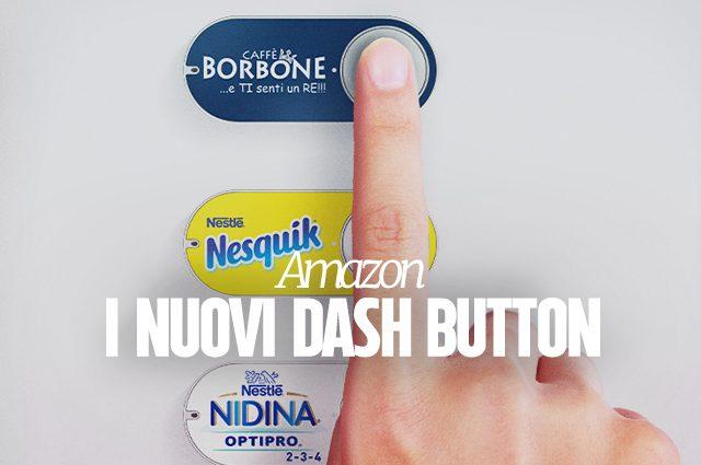 Amazon Italia presenta 15 nuovi Dash Button per ordinare la spesa da casa