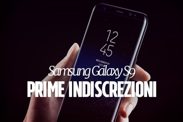 Galaxy S9, prime indiscrezioni sulla data di uscita del prossimo smartphone Samsung