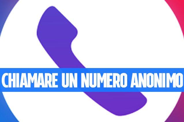 Come chiamare (e scoprire) un numero anonimo