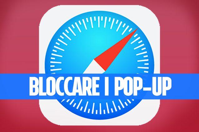 Trucchi iphone come bloccare la pubblicit nelle finestre a comparsa in safari - Bloccare finestre pop up ...