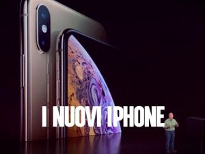 iPhone XS, iPhone XS Max ed iPhone XR: presentati ufficialmente i nuovi smartphone di Apple